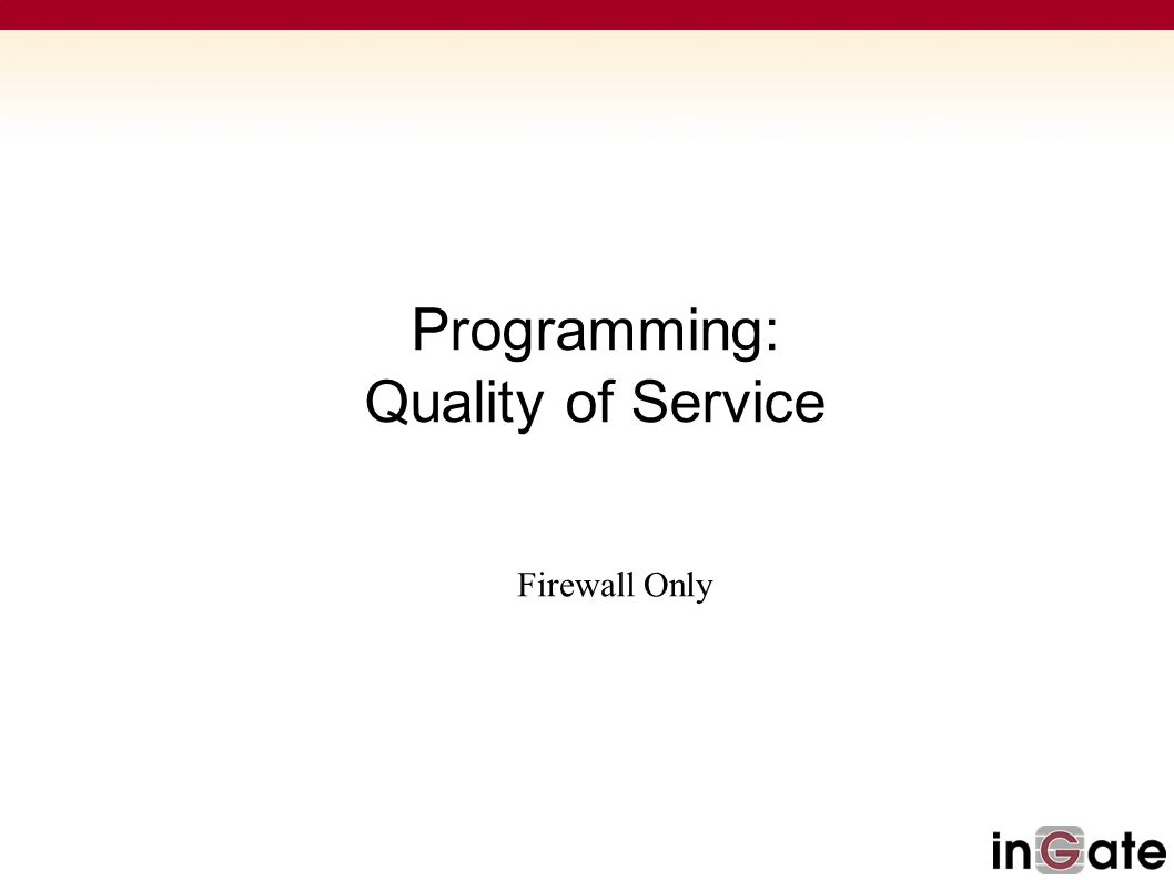 Programming: Quality of Service