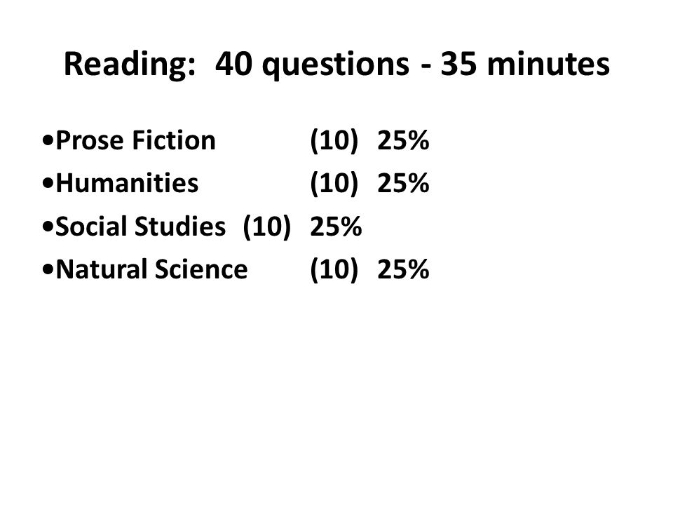 Reading: 40 questions - 35 minutes