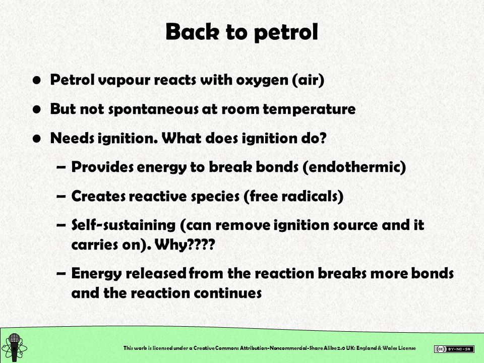 Back to petrol Petrol vapour reacts with oxygen (air)