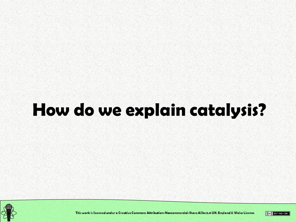 How do we explain catalysis