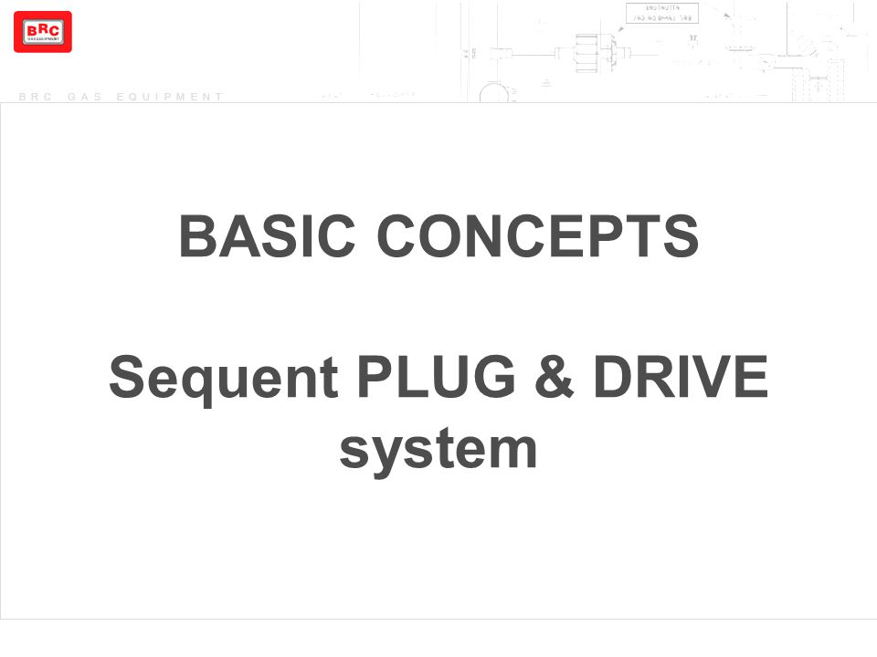 BASIC CONCEPTS Sequent PLUG & DRIVE system