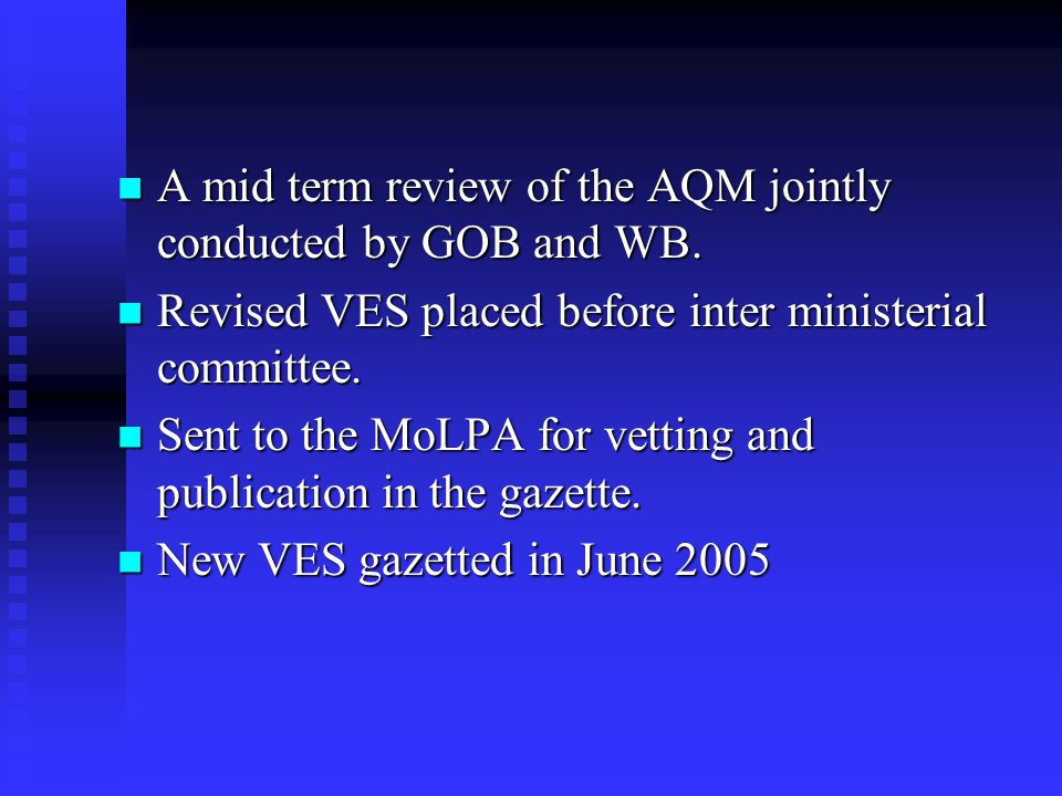 A mid term review of the AQM jointly conducted by GOB and WB.