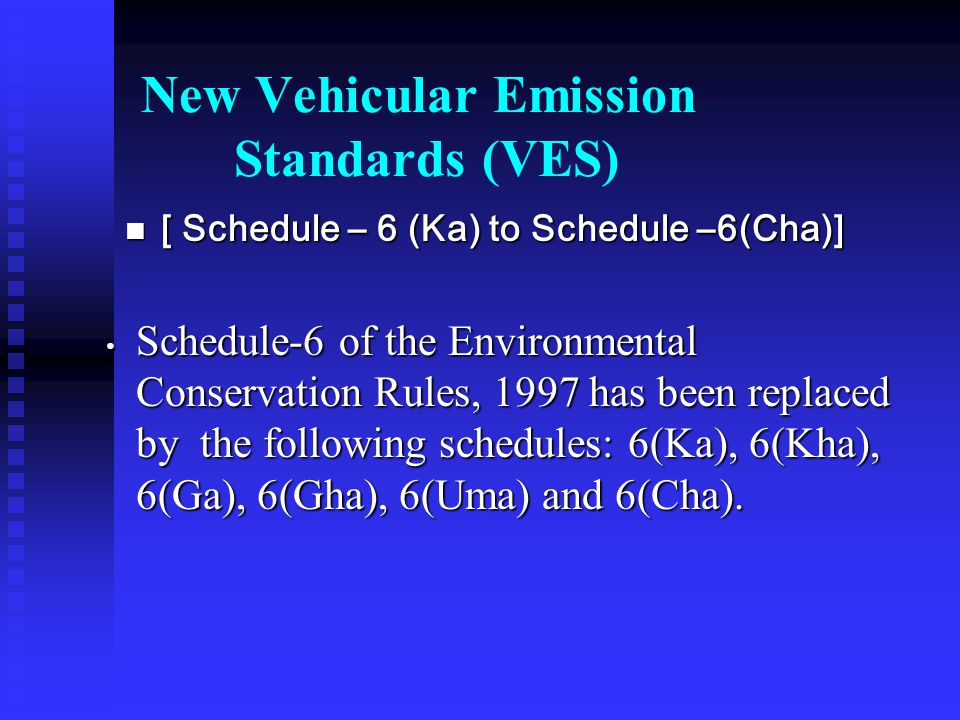 New Vehicular Emission Standards (VES)