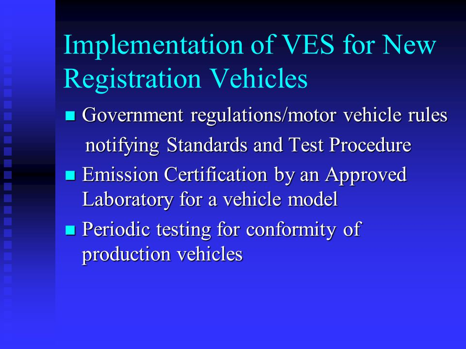 Implementation of VES for New Registration Vehicles