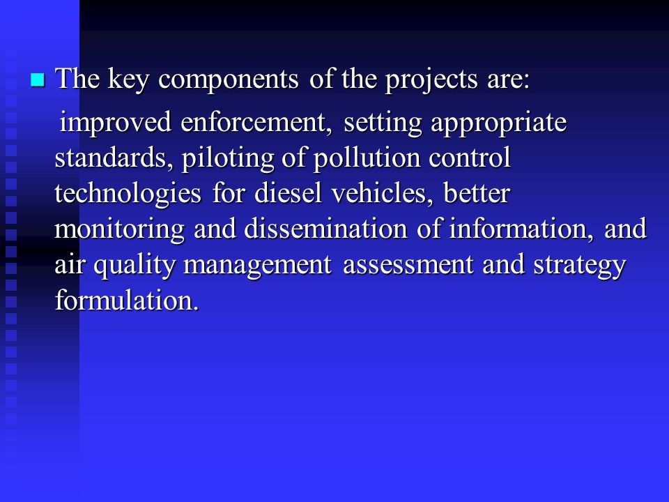 The key components of the projects are:
