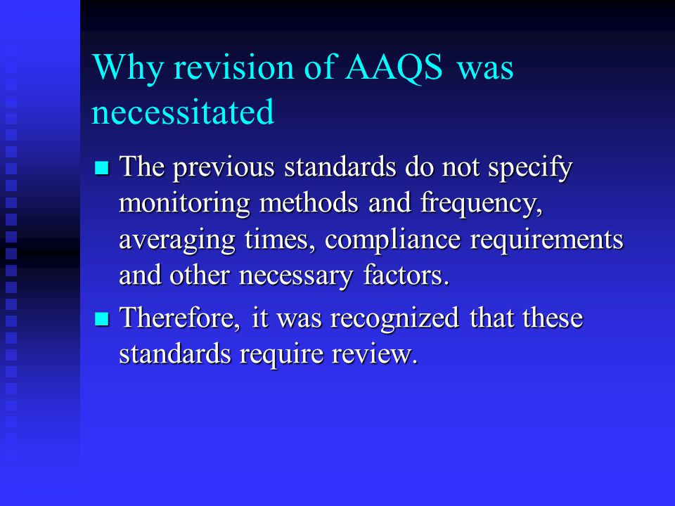 Why revision of AAQS was necessitated
