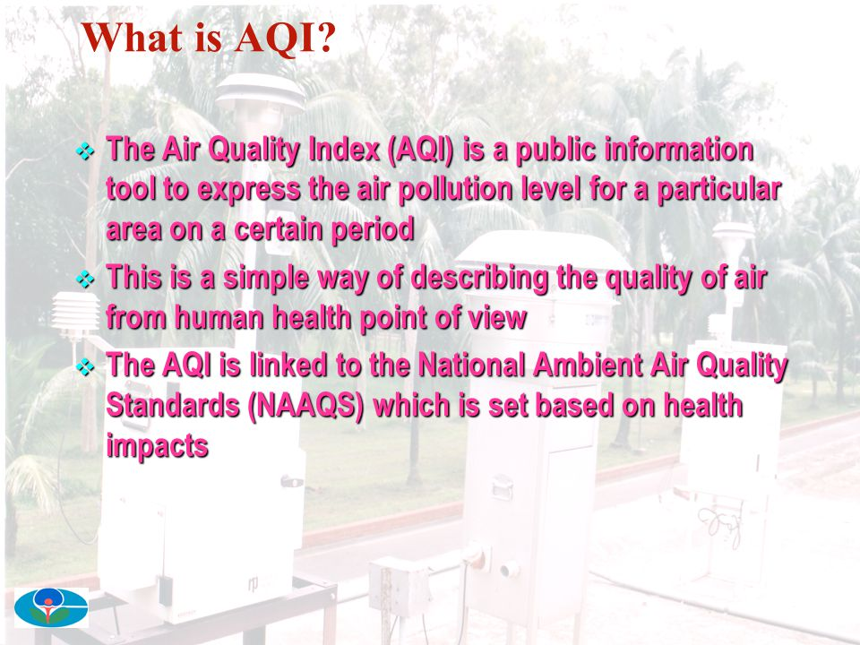 What is AQI The Air Quality Index (AQI) is a public information tool to express the air pollution level for a particular area on a certain period.