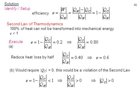 Solution Identify / Setup. efficiency. Second Law of Thermodynamics. 100% of heat can not be transformed into mechanical energy.