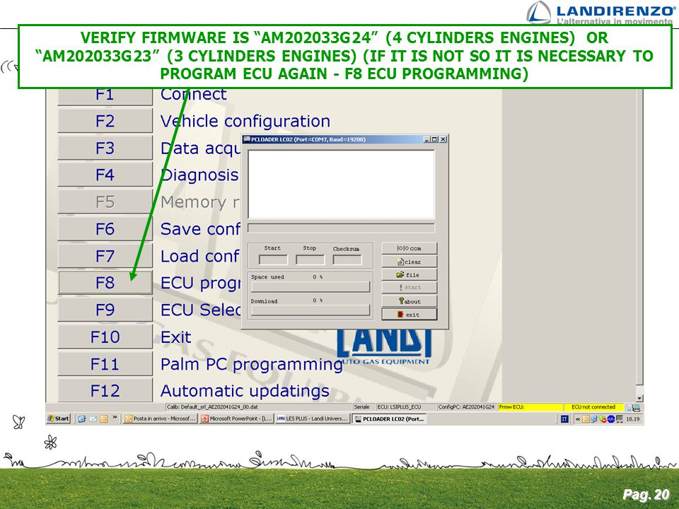 VERIFY FIRMWARE IS AM202033G24 (4 CYLINDERS ENGINES) OR AM202033G23 (3 CYLINDERS ENGINES) (IF IT IS NOT SO IT IS NECESSARY TO PROGRAM ECU AGAIN - F8 ECU PROGRAMMING)