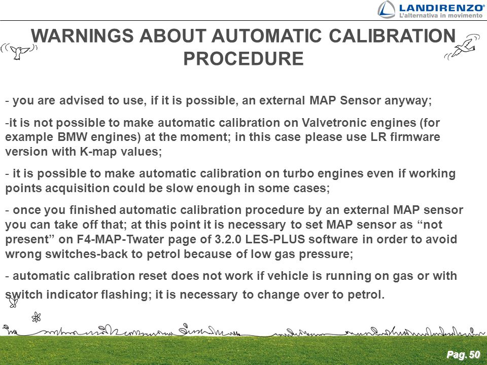 WARNINGS ABOUT AUTOMATIC CALIBRATION PROCEDURE