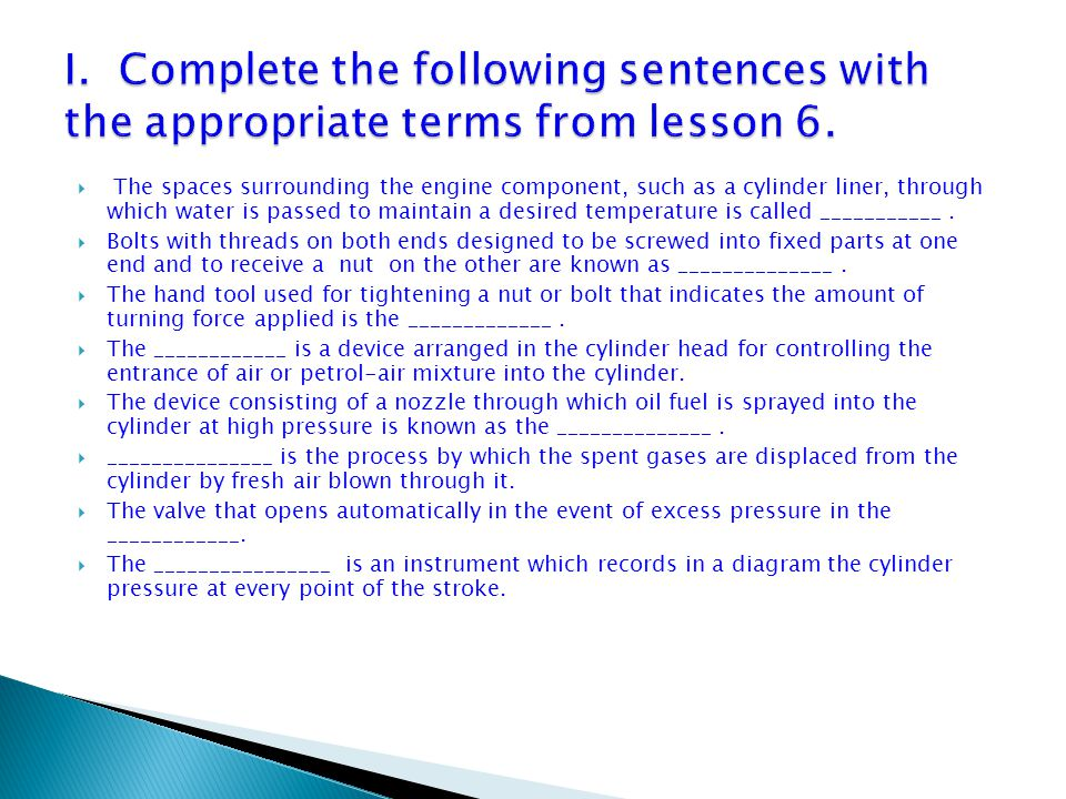I. Complete the following sentences with the appropriate terms from lesson 6.