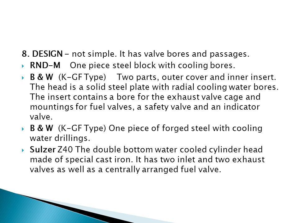 8. DESIGN - not simple. It has valve bores and passages.
