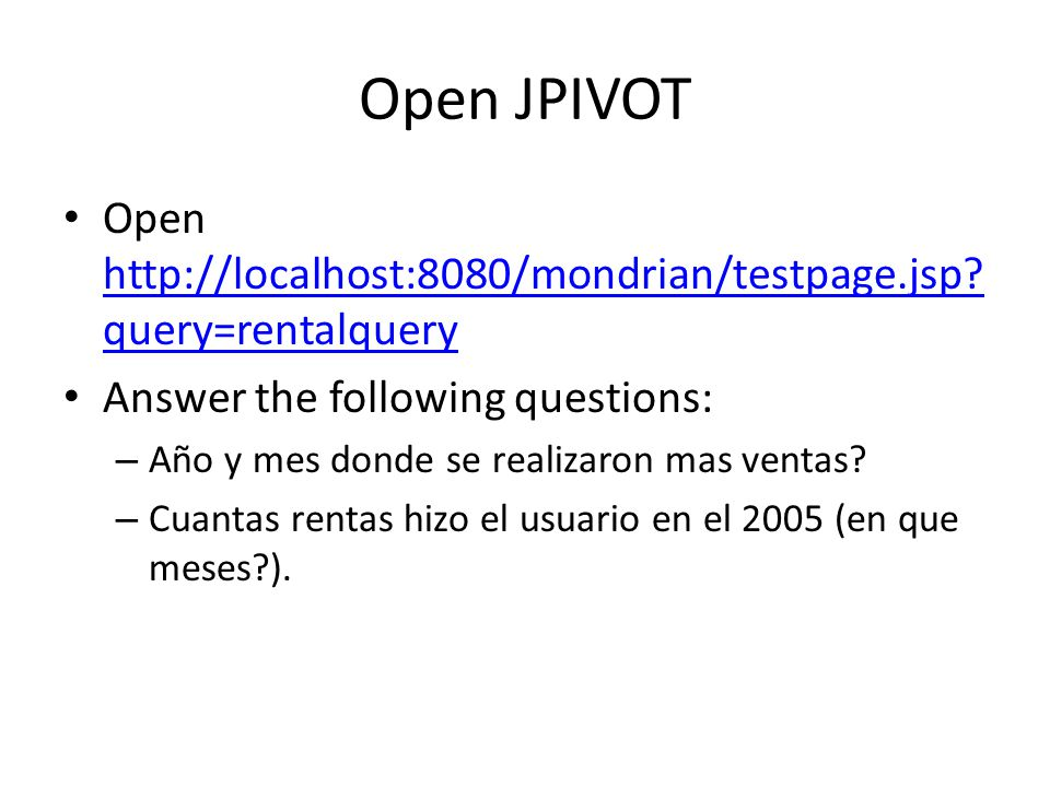 Open JPIVOT Open http://localhost:8080/mondrian/testpage.jsp query=rentalquery. Answer the following questions: