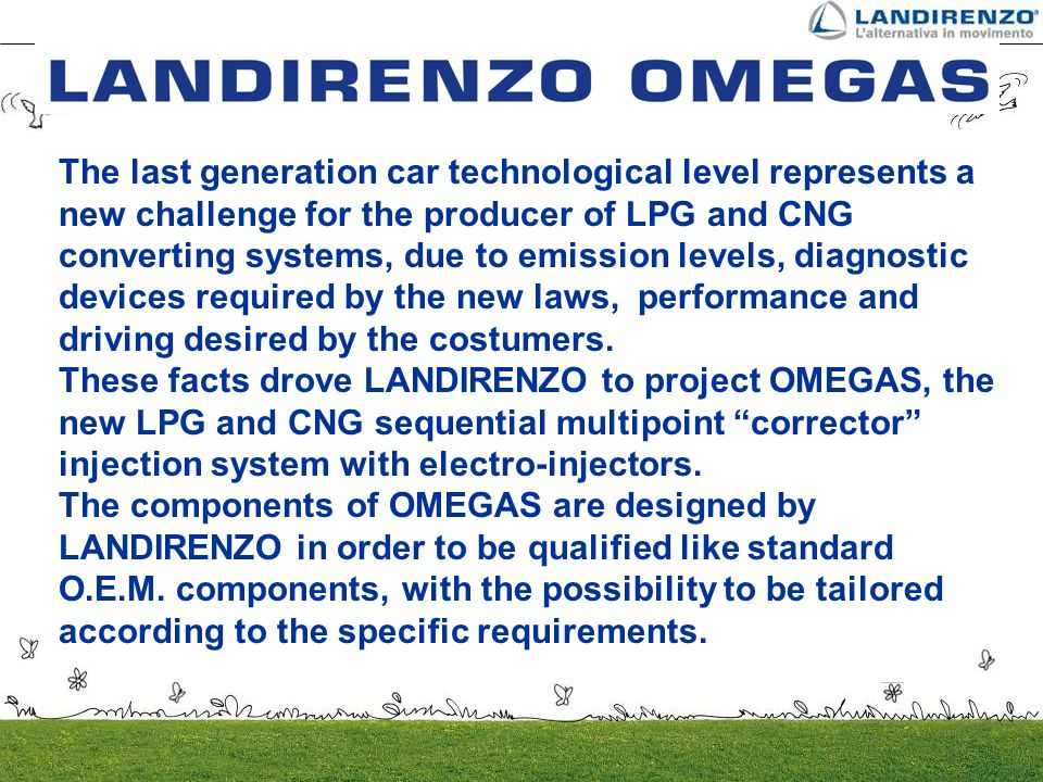 The last generation car technological level represents a new challenge for the producer of LPG and CNG converting systems, due to emission levels, diagnostic devices required by the new laws, performance and driving desired by the costumers.