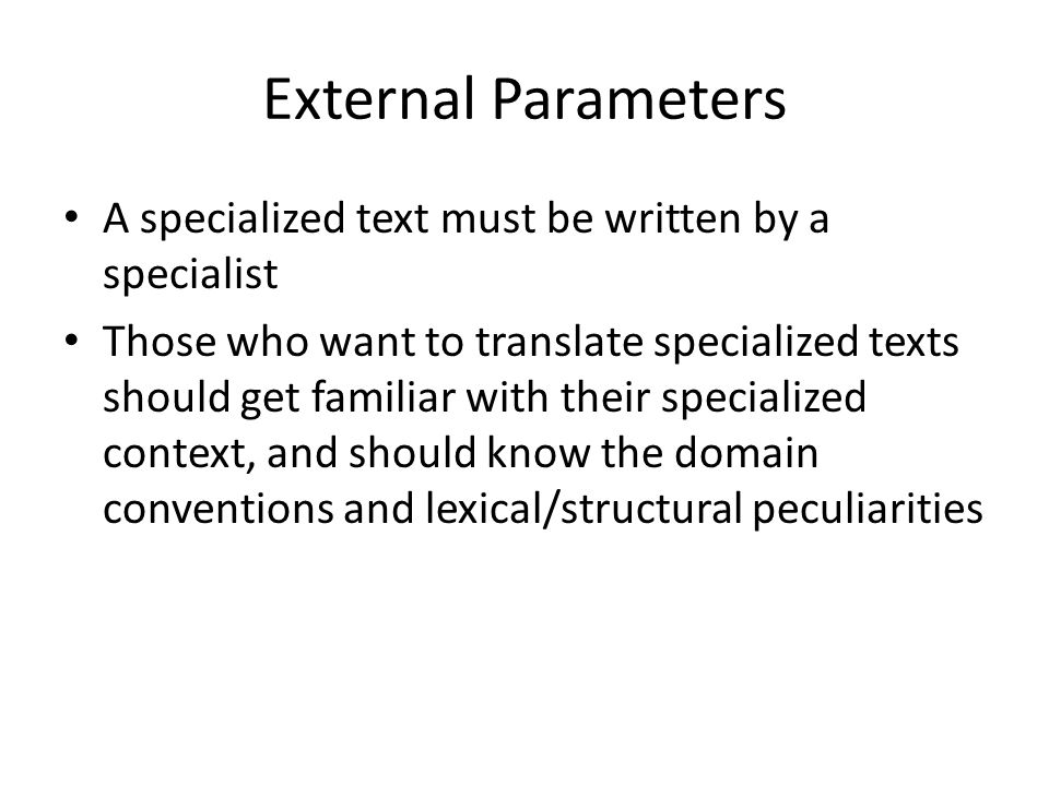 External Parameters A specialized text must be written by a specialist