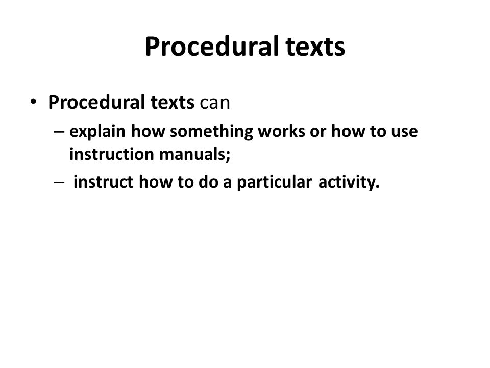 Procedural texts Procedural texts can