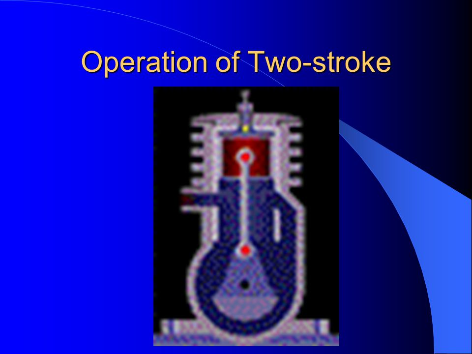 Operation of Two-stroke