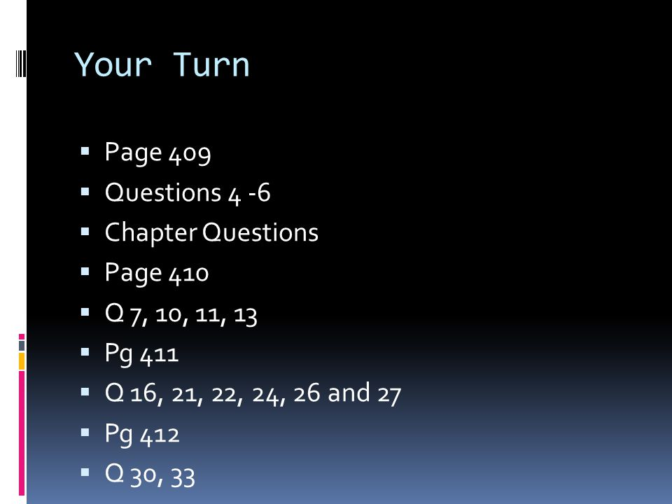 Your Turn Page 409 Questions 4 -6 Chapter Questions Page 410