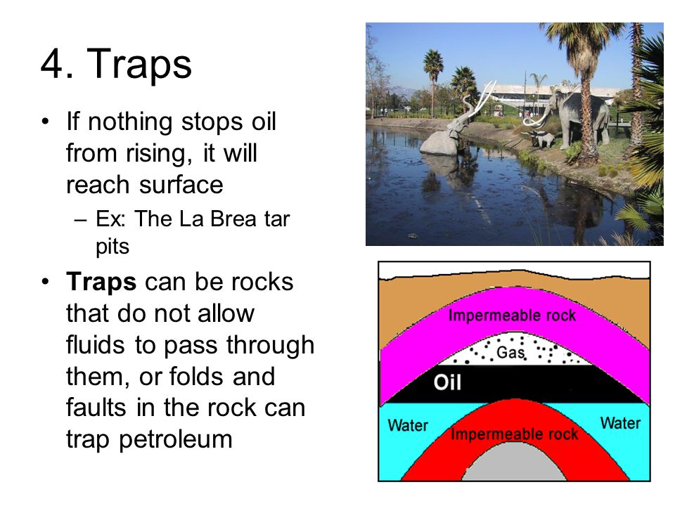 4. Traps If nothing stops oil from rising, it will reach surface