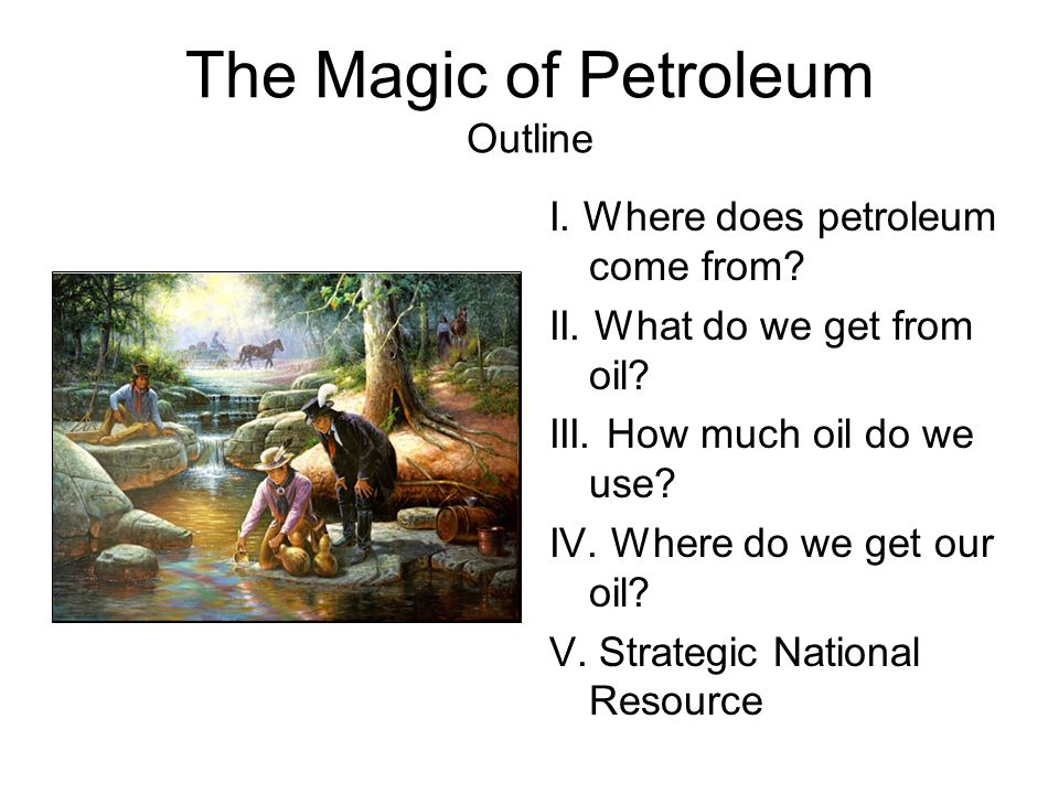 The Magic of Petroleum Outline