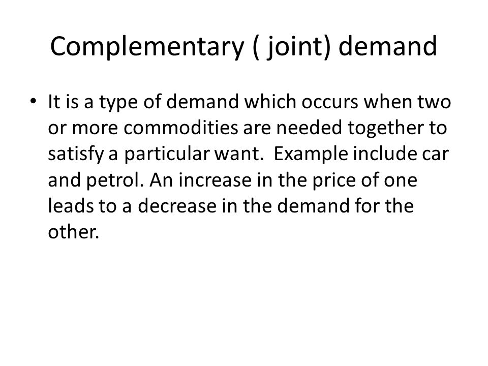 Complementary ( joint) demand