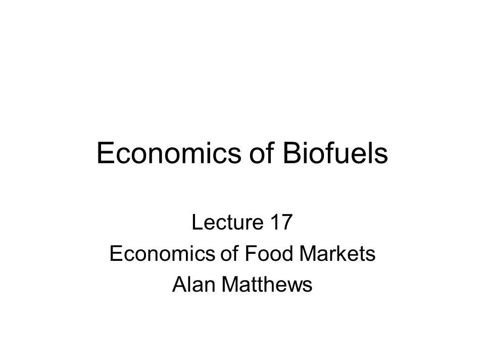 Lecture 17 Economics of Food Markets Alan Matthews