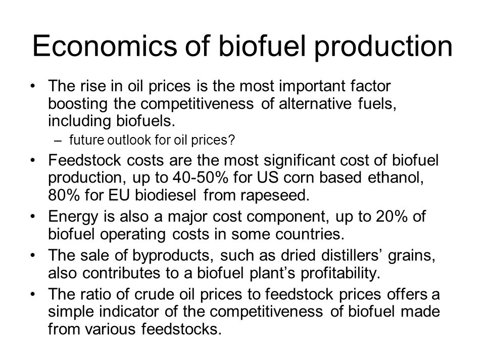 Economics of biofuel production