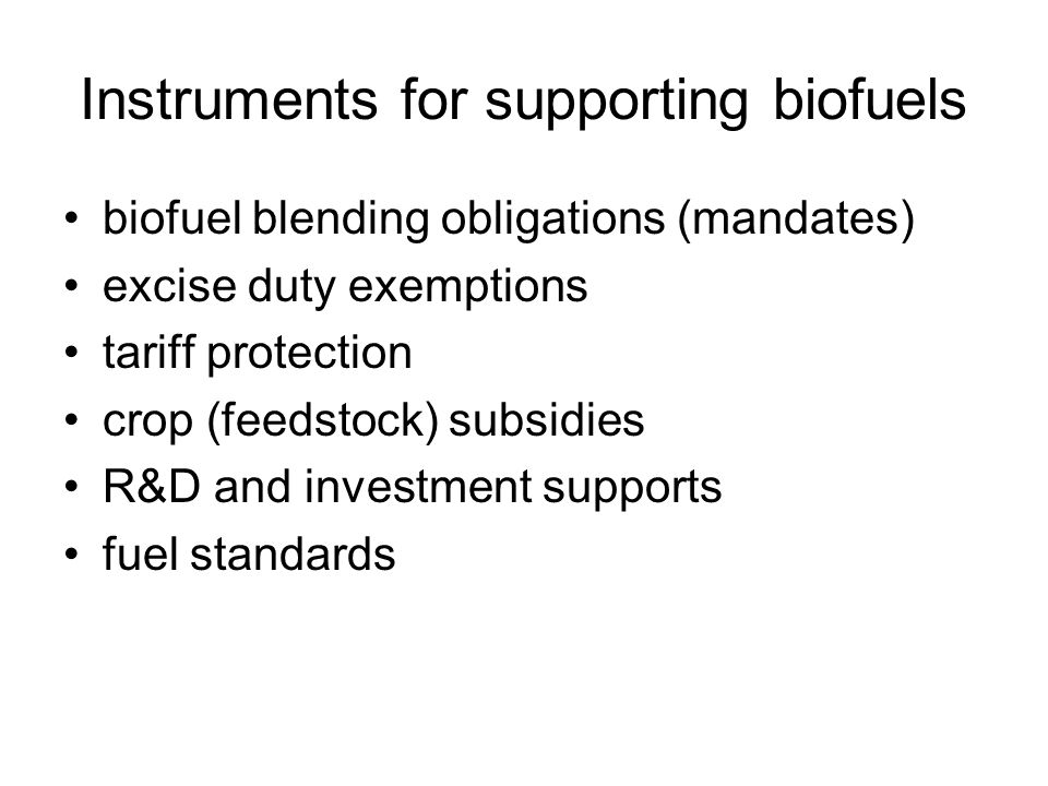 Instruments for supporting biofuels