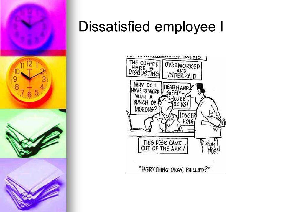 Dissatisfied employee I