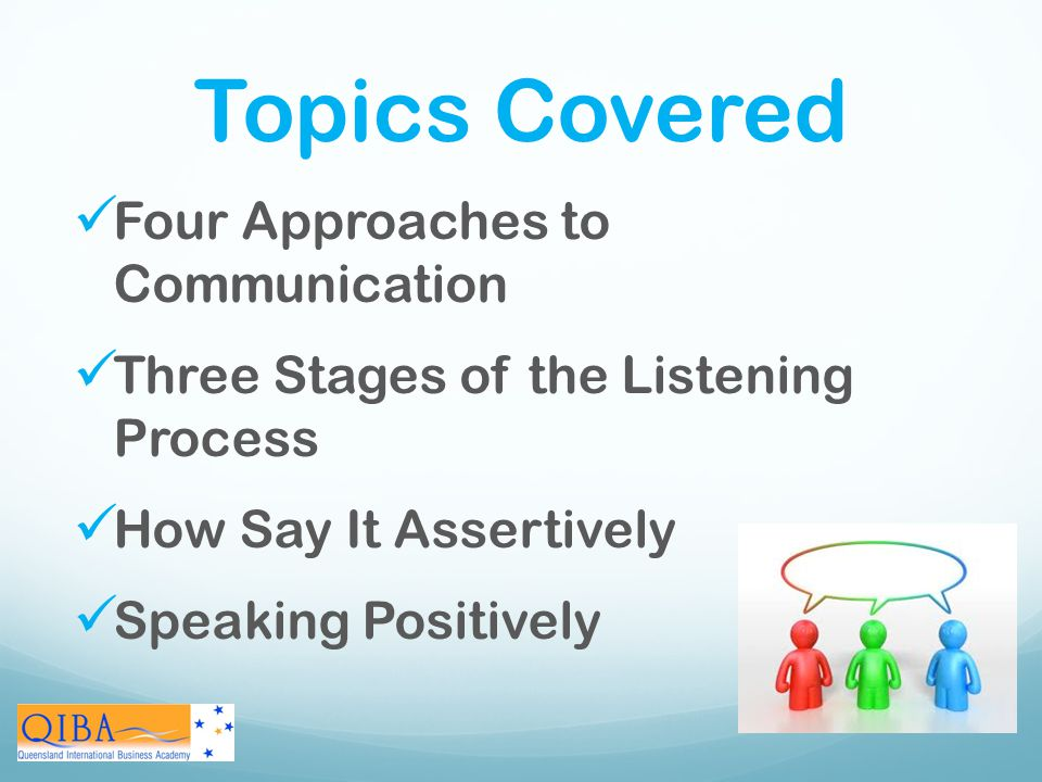 Topics Covered Four Approaches to Communication