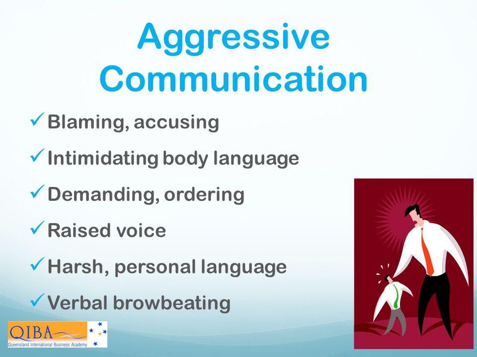 Aggressive Communication