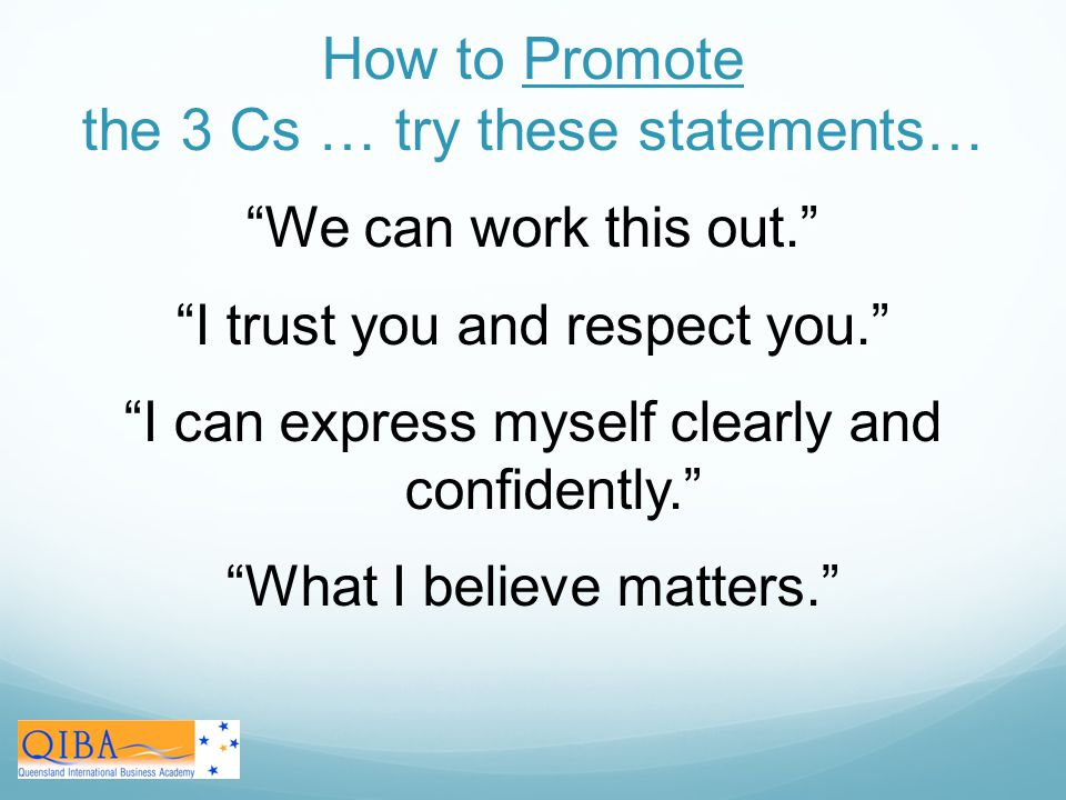 How to Promote the 3 Cs … try these statements…