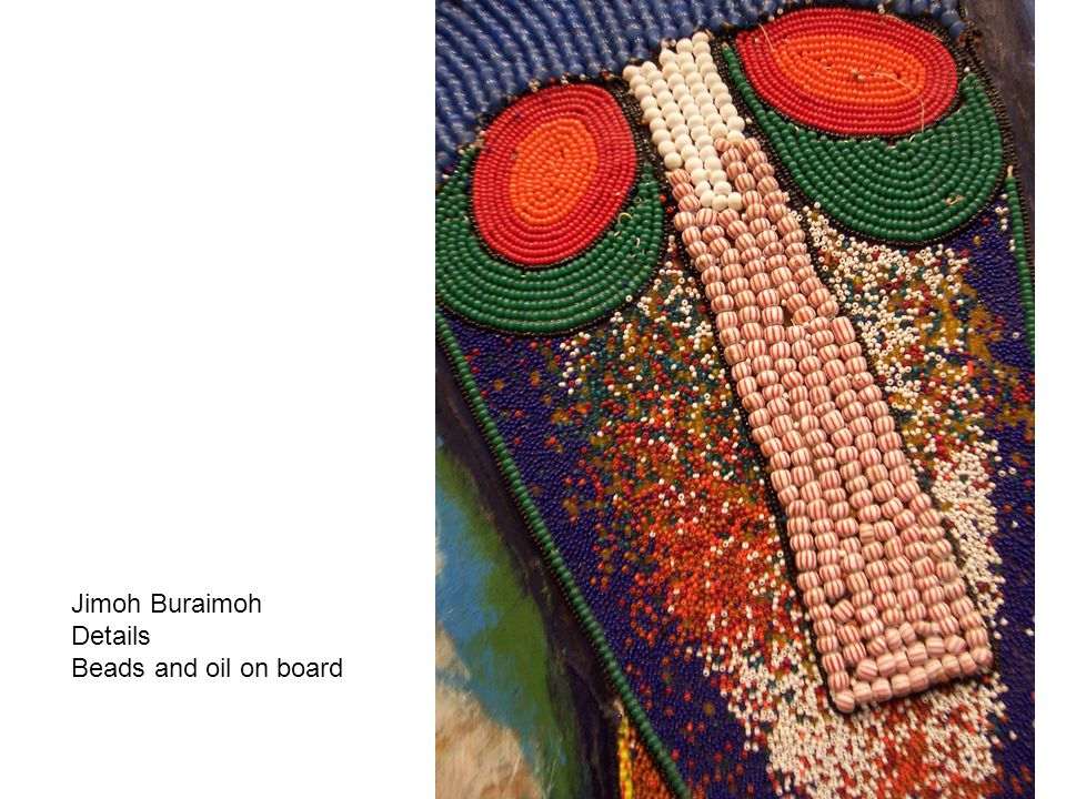 Jimoh Buraimoh Details Beads and oil on board