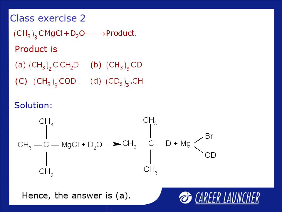 Class exercise 2 Product is Solution: Hence, the answer is (a).