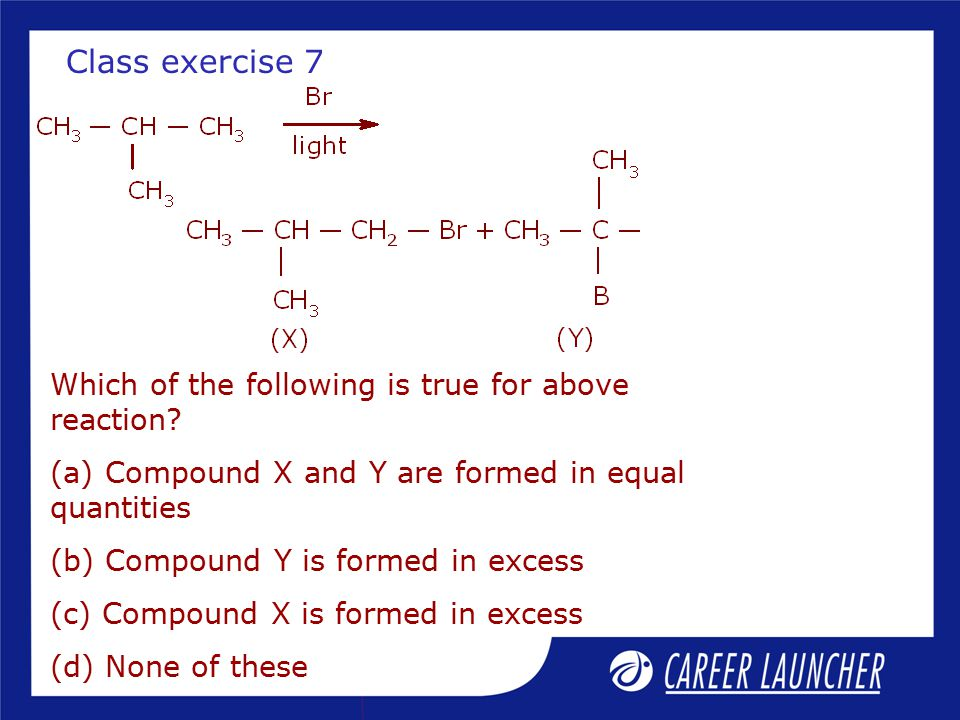 Class exercise 7 Which of the following is true for above reaction