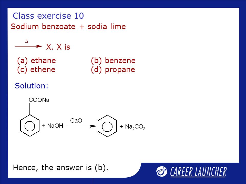 Class exercise 10 Sodium benzoate + sodia lime X. X is