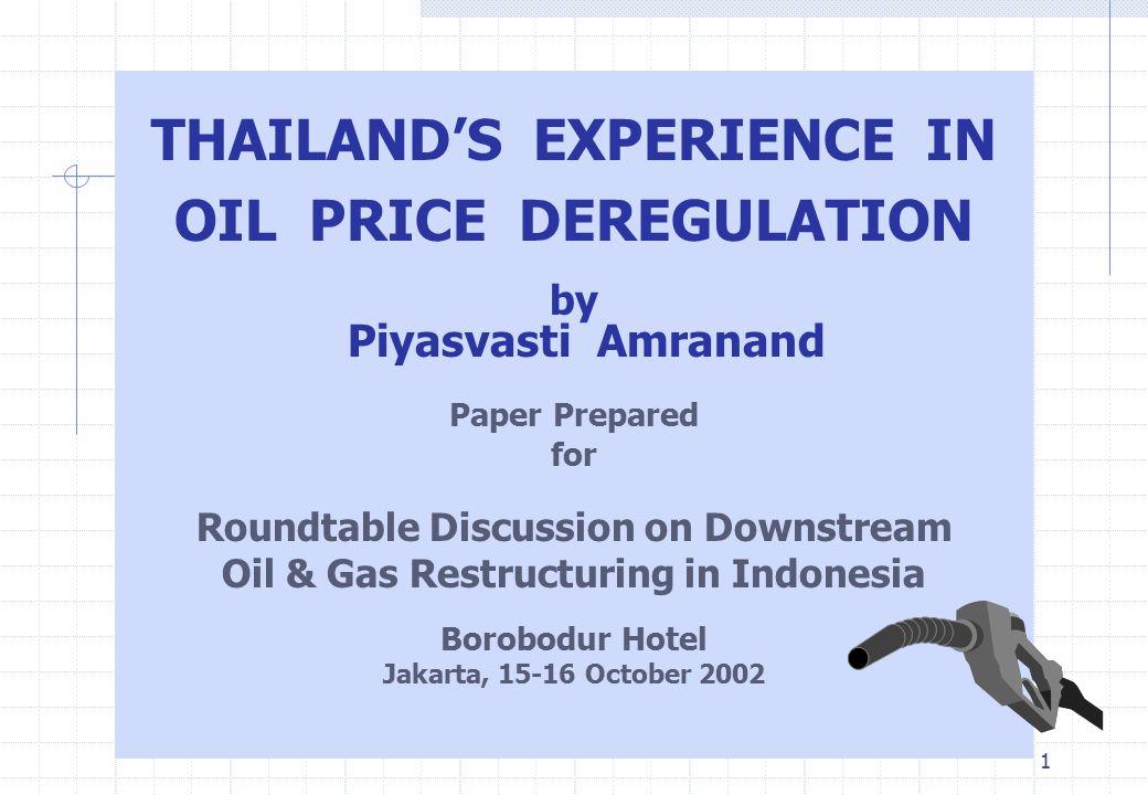 THAILAND'S EXPERIENCE IN OIL PRICE DEREGULATION