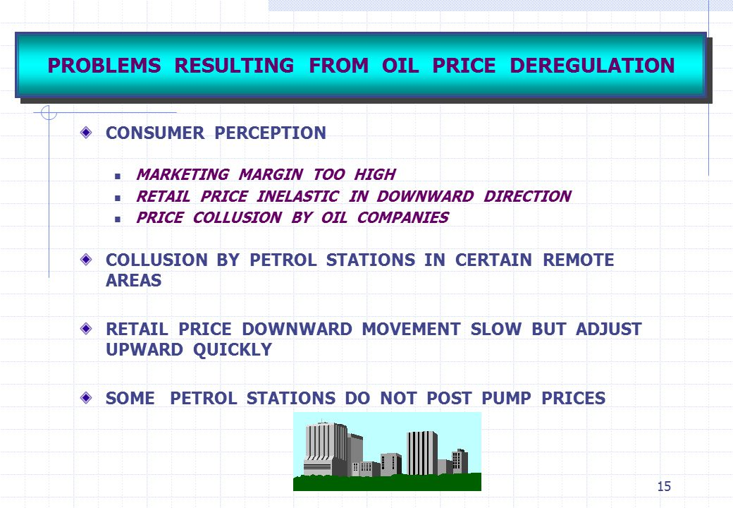 PROBLEMS RESULTING FROM OIL PRICE DEREGULATION