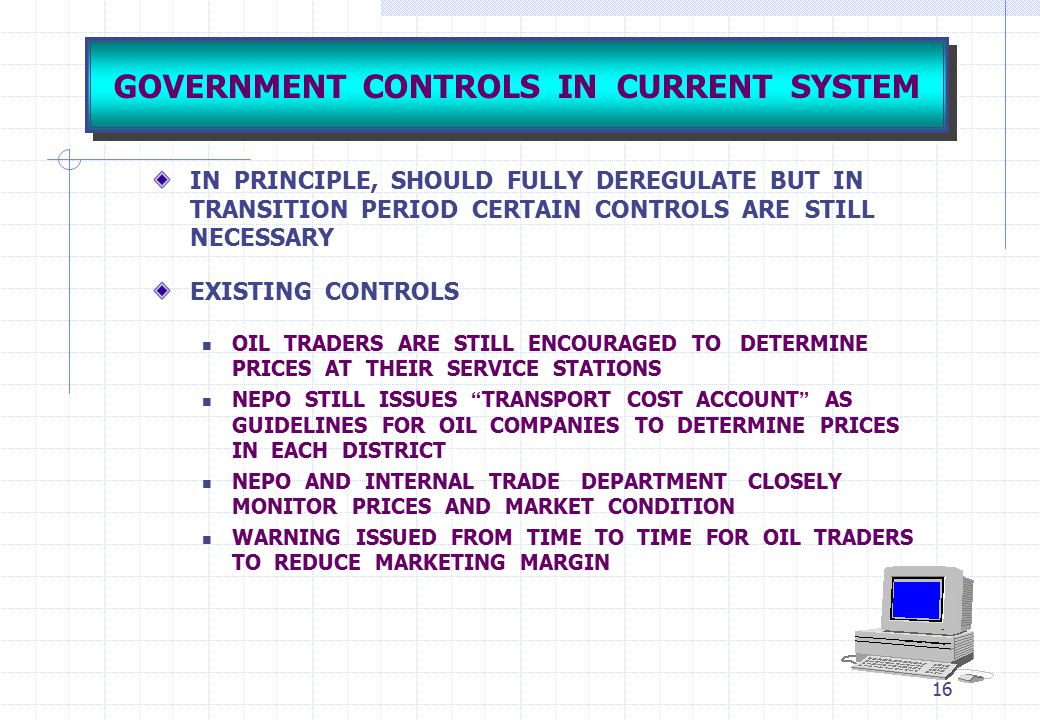 GOVERNMENT CONTROLS IN CURRENT SYSTEM