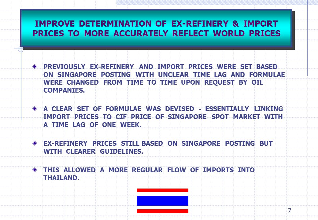 IMPROVE DETERMINATION OF EX-REFINERY & IMPORT PRICES TO MORE ACCURATELY REFLECT WORLD PRICES