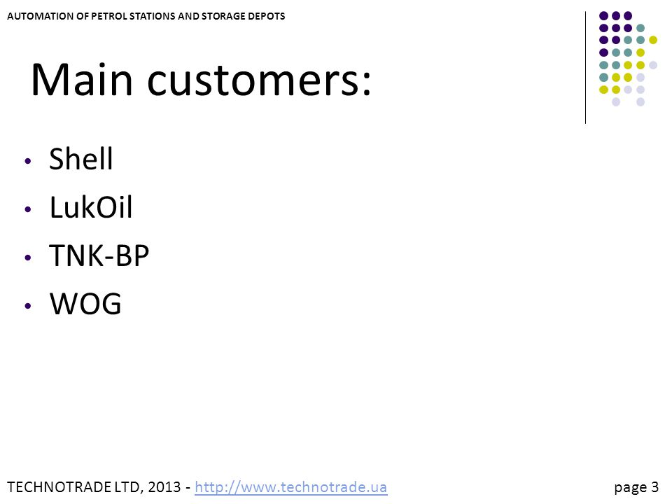 Main customers: Shell LukOil TNK-BP WOG