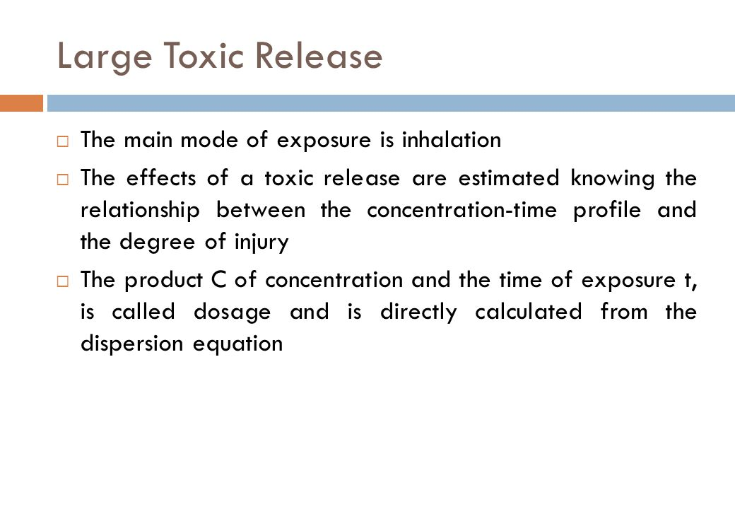 Large Toxic Release The main mode of exposure is inhalation