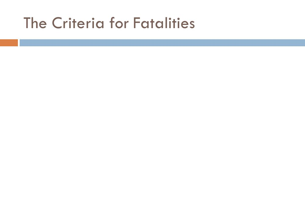 The Criteria for Fatalities