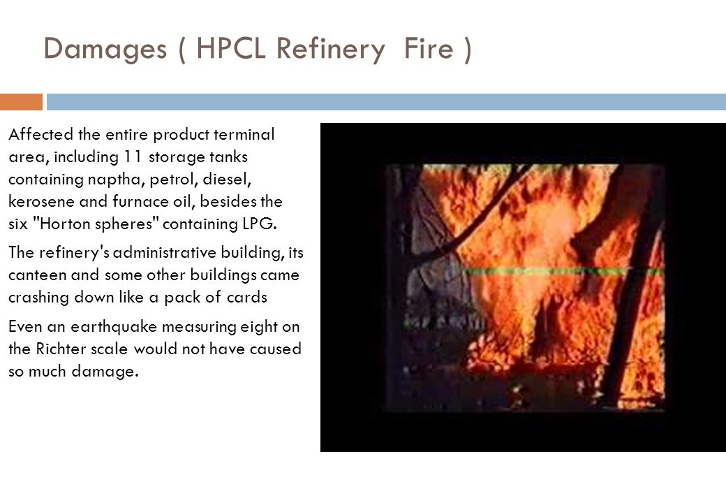 Damages ( HPCL Refinery Fire )