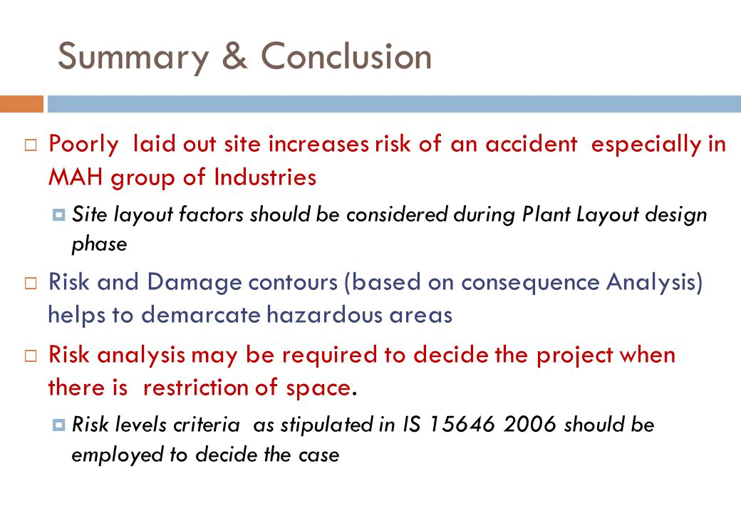 Summary & Conclusion Poorly laid out site increases risk of an accident especially in MAH group of Industries.