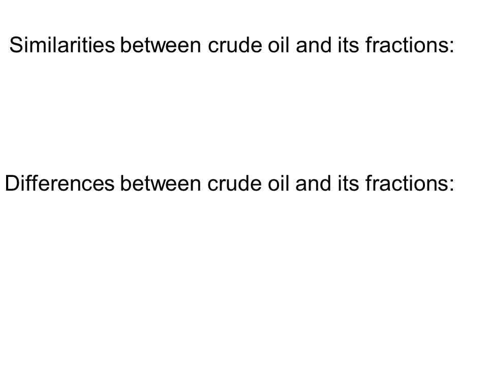 Similarities between crude oil and its fractions:
