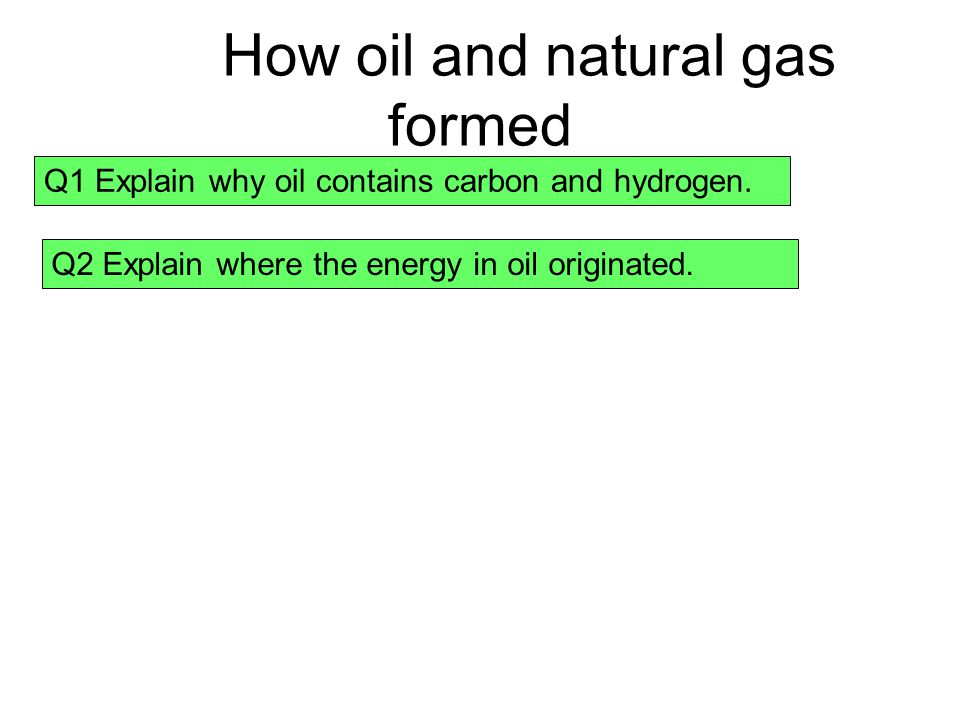 How oil and natural gas formed