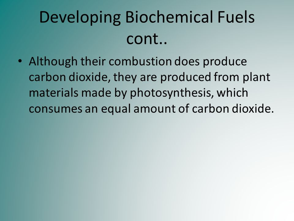 Developing Biochemical Fuels cont..