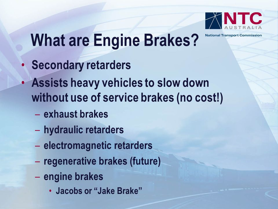 What are Engine Brakes Secondary retarders