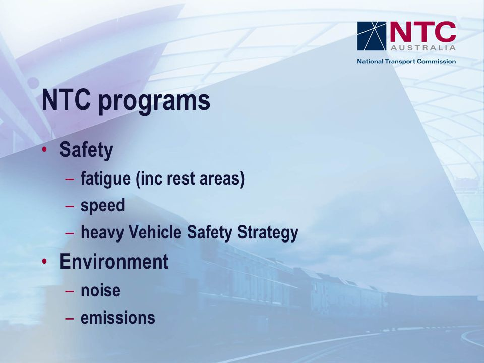 NTC programs Safety Environment fatigue (inc rest areas) speed